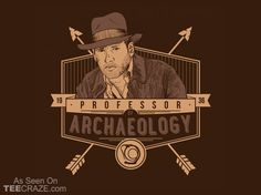 """""""Professor of Archaeology, expert on the occult, and how does one say it… obtainer of rare antiquities."""" An Indiana Jones t-shirt by Azafran. Nerdy Shirts, Movie T Shirts, Cool T Shirts, Indiana Jones, Book Tv, Love Shirt, Story Inspiration, Occult, Archaeology"""