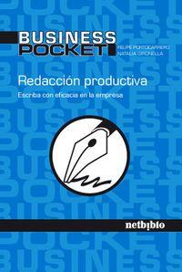 Redacción productiva : escriba con eficacia en la empresa / Felipe Portocarrero, Natalia Gironella