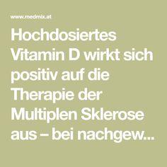 Hochdosiertes Vitamin D wirkt sich positiv auf die Therapie der Multiplen Sklerose aus – bei nachgewiesener Sicherheit und Verträglichkeit.