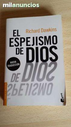 Vendo libro El espejismo de Dios de Richard Dawkins. Anuncio y más fotos aquí: http://www.milanuncios.com/libros/el-espejismo-de-dios-151281801.htm
