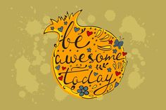 Be awesome today by Olillia on @creativemarket