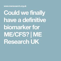 Could we finally have a definitive biomarker for ME/CFS? | ME Research UK
