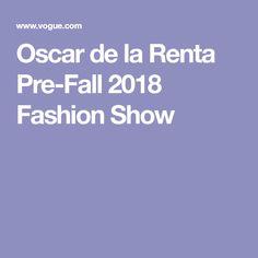 Oscar de la Renta Pre-Fall 2018 Fashion Show