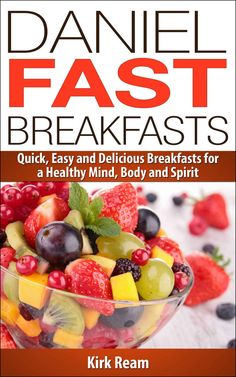 Daniel Fast Breakfasts (Daniel Fast Fitness) - Kindle edition by Kirk Ream. Religion & Spirituality Kindle eBooks @ Amazon.com.