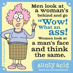 Aunty Acid's TOP TEN hilarious thoughts on MEN