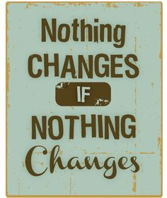 Nothing Changes if Nothing Changes