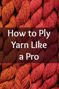 Learning how to ply yarn is easier than you think with these expert, step-by-step spinning instructions plus the best ways to store your yarn and more! #plying #spinning #yarn