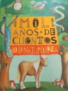MIL AÑOS DE CUENTOS DE LA NATURALEZA. En Mil años de cuentos de la naturaleza…