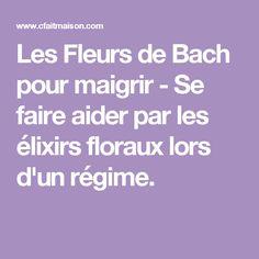 Les Fleurs de Bach pour maigrir - Se faire aider par les élixirs floraux lors d'un régime. Elixir Floral, Fitness, Genre, Gym, Health, How To Lose Weight, Natural Medicine, Excercise, Gymnastics Room