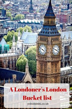 A Londoner's London bucket list. Top things to do in central London, England. www.yokomeshi.co.uk