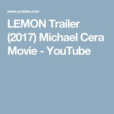 LEMON Trailer (2017) Michael Cera Movie - YouTube