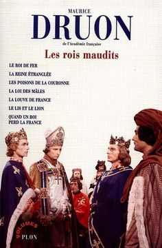 """Les rois maudits de Maurice Druon. """"The Accursed Kings of France"""" series, shamefully out of print in the UK and the US"""