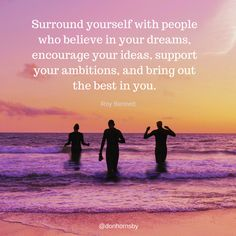 Surround yourself with people who believe in your dreams, encourage your ideas, support your ambitions, and bring out the best in you. ― Roy Bennett  Make sure to spend time with people who encourage you today! #leadership #coaching