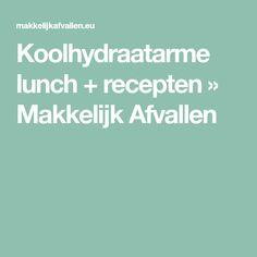 Koolhydraatarme lunch + recepten » Makkelijk Afvallen
