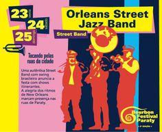 Programação Bourbon Festival Paraty  Orleans Street Band dias 23, 24 e 25 de maio - tocando pelas ruas da cidade  #PousadaDoCareca #Paraty #BourbonFestivalParaty #Jazz #Blues #Soul #música #cultura #turismo #OrleansStreetJazzBand