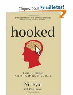Hooked: A Guide to Building Habit-Forming Products: Amazon.fr: Nir Eyal, Ryan Hoover: Livres anglais et étrangers