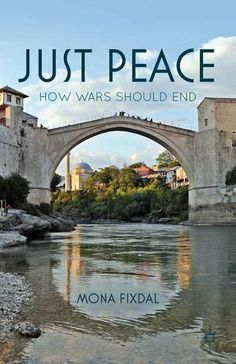 Just Peace: How wars should end - Mona Fixdal - Ground Floor - 303.66 F566J 2012