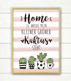 """Originaldruck """"Home is where my kleiner grüner Kaktus steht"""" mit handgemalten Kaktus-Motiven. Perfekt als Wanddeko oder Geschenk für deine Freunde:)    Das Bild wird extra für dich liebevoll..."""