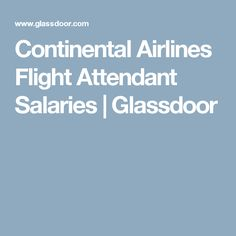 continental airlines flight attendant salaries glassdoor bilingual flight attendant jobs