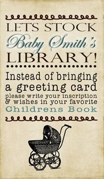 Let's stock the library!  Bringing books instead of cards to baby shower.....best.idea.ever.