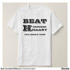 Beat Crooked Hillary T-Shirt
