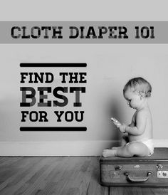 Cloth Diapering 101: How To & Find the Best for You