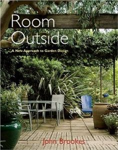 Room Outside: A New Approach to Garden Design: John Brookes