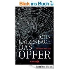 Das Opfer: Psychothriller eBook: John Katzenbach, Anke Kreutzer: Amazon.de: Kindle-Shop