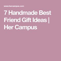7 Handmade Best Friend Gift Ideas   Her Campus