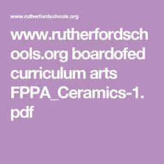 www.rutherfordschools.org boardofed curriculum arts FPPA_Ceramics-1.pdf