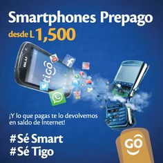 Adquiere tu Smartphone por tan solo Lps. 1,500.00. #SéSmart #SéTigo