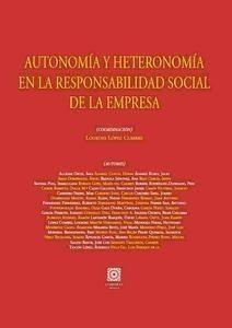 Autonomía y heteronomía en la responsabilidad social de la empresa / Lourdes López Cumbre (coord.) ; Alcázar Ortiz, Sara ... [et al.]
