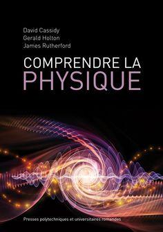 Comprendre la physique  De David Cassidy, Gerald Holton et James Rutherford - PPUR