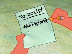 """TO-DO List… NOTHING… Hahahha I love Patrick Star from Spongebob. he's so stupid and so funny… just like what I aspire to be. stupid and funny rafeal: """". Patrick Star, Cnblue, Btob, Bang Yongguk, List Maker, Spongebob Squarepants, Spongebob Memes, Spongebob Patrick, Tgif"""