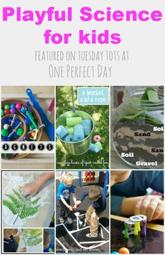Playful science for kids - fun and simple ideas for kids to learn through play featured on the weekly Tuesday Tots link up at One Perfect Day.