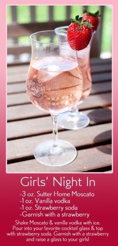 Girls' Night In: 3 oz. Sutter Home Moscato, 1 oz. Vanilla vodka, 1 oz. Strawberry soda, Garnish with a strawberry; Shake Moscato & vanilla by paulina.mizerska.7