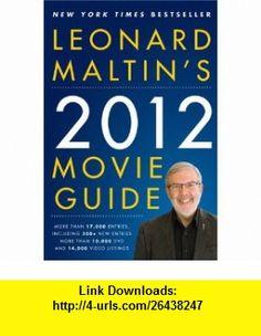 Leonard Maltins 2012 Movie Guide (9780452297357) Leonard Maltin , ISBN-10: 0452297354  , ISBN-13: 978-0452297357 ,  , tutorials , pdf , ebook , torrent , downloads , rapidshare , filesonic , hotfile , megaupload , fileserve