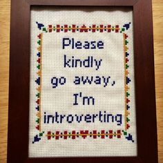 PATTERN Please Kindly Go Away I'm Introverting by stephXstitch