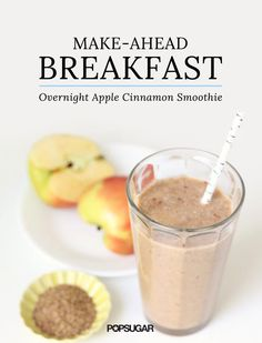 Apple Flaxseed Cinnamon Smoothie: 8 ounces coconut water 4 raw almonds 1 teaspoon vanilla extract 1 teaspoon ground cinnamon 1 cup chopped apple (about 1 medium apple) 1/2 scoop unsweetened protein powder 1 tablespoon flaxseed meal (ground flaxseed)