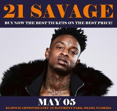 21 Savage in Miami at Klipsch Amphitheatre At Bayfront Park on May 05. More about this event here https://www.facebook.com/events/210013782837005/