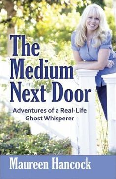 """Read """"The Medium Next Door Adventures of a Real-Life Ghost Whisperer"""" by Maureen Hancock, MA available from Rakuten Kobo. The Medium Next Door is the amazing life story of spirit medium Maureen Hancock, who discovered her psychic abilities to. Raise The Dead, Ghost Whisperer, Psychic Development, Psychic Mediums, After Life, Self Publishing, Good Books, Tarot, Real Life"""