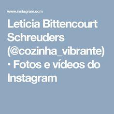 Leticia Bittencourt Schreuders (@cozinha_vibrante) • Fotos e vídeos do Instagram