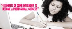 4 benefits of doing Internship to become a professional success #Success #benefits #Internships #Professional #Academic #Graduates #Employment #Skill #EduConnect