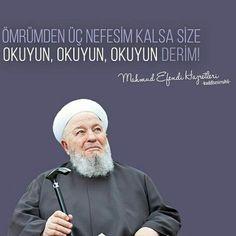 Ömrümde üç nefesim kalsa size, okuyun, okuyun,okuyun derim! [Mahmud Efendi Hazretleri] #ömür #nefes #oku #mahmudefendi #mahmutefendi #nakşibendi #tarikat #islam #müslüman #söz #türkiye #rize #Trabzon #istanbul #ilmisuffa