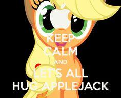 KEEP CALM AND LET'S ALL HUG APPLEJACK