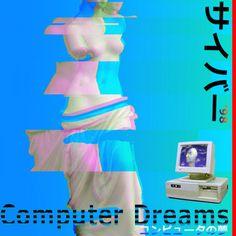 Computer Dreams, by サイバー '98