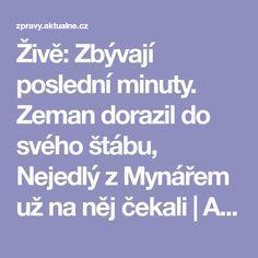 Živě: Zbývají poslední minuty. Zeman dorazil do svého štábu, Nejedlý z Mynářem už na něj čekali | Aktuálně.cz