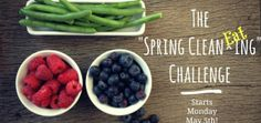 "The ""Spring Clean EATing"" Challenge! Info & Prep Week"