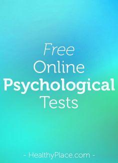 Online psychological tests center with numerous free psychological tests. Online psychological tests include depression test, tests for bipolar disorder, ADHD, anxiety, addictions, eating disorders, personality disorders, more. www.HealthyPlace.com/?utm_content=buffer28f9a&utm_medium=social&utm_source=pinterest.com&utm_campaign=buffer