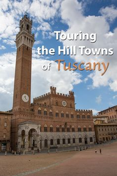 A tour of Tuscany in photos. How to tour Tuscany by bus and by rental car and which are the best towns to visit.